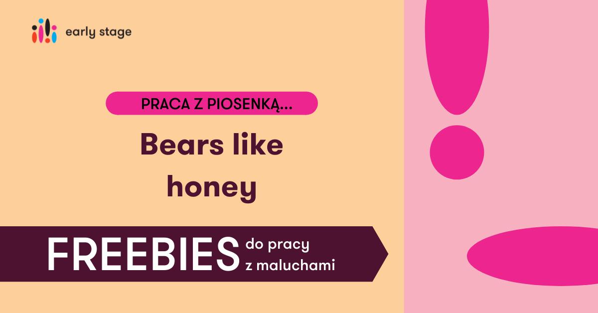 Materiały dla nauczycieli języka angielskiego Bears like honey