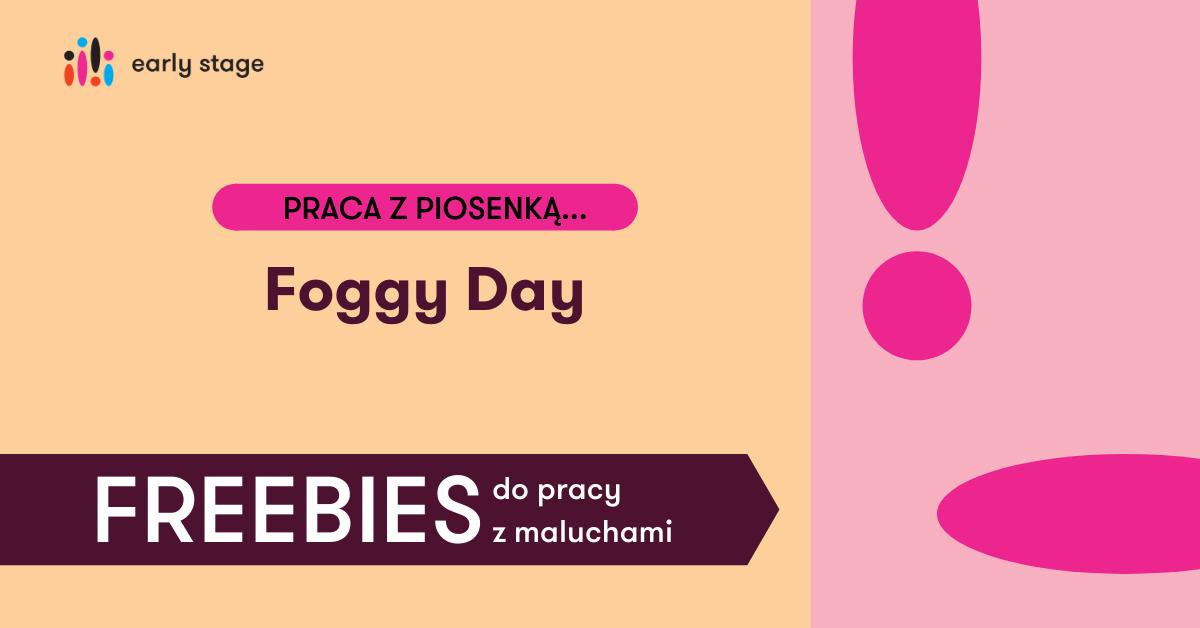 Materiały dla nauczycieli języka angielskiego Foggy day SONG