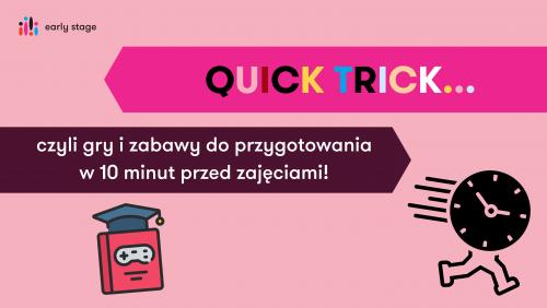 Quick trick